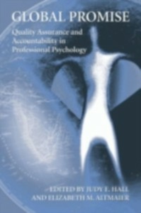 Ebook in inglese Global Promise: Quality Assurance and Accountability in Professional Psychology Altmaier, Elizabeth , Hall, Judy