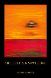 Ebook in inglese Art, Self and Knowledge Lehrer, Keith