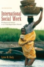 International Social Work: Professional Action in an Interdependent World