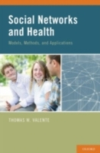 Ebook in inglese Social Networks and Health: Models, Methods, and Applications Valente, Thomas W.