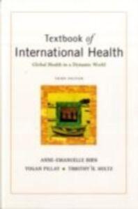 Ebook in inglese Textbook of International Health: Global Health in a Dynamic World -, -