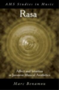 Ebook in inglese RASA: Affect and Intuition in Javanese Musical Aesthetics Benamou, Marc