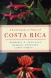 Field Guide to Plants of Costa Rica