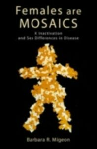 Ebook in inglese Females Are Mosaics X Inactivation and Sex Differences in Disease BARBARA, MIGEON