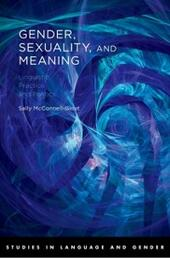 Gender, Sexuality, and Meaning: Linguistic Practice and Politics