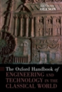 Ebook in inglese Oxford Handbook of Engineering and Technology in the Classical World Peter Oleson, John