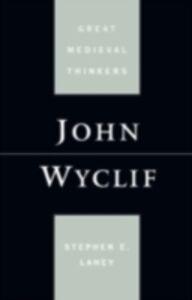 Foto Cover di John Wyclif, Ebook inglese di Stephen Edmund Lahey, edito da Oxford University Press