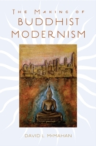 Ebook in inglese Making of Buddhist Modernism McMahan, David L.