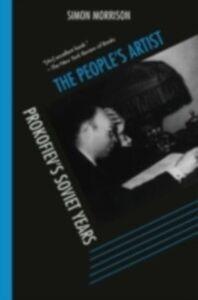 Foto Cover di People's Artist: Prokofiev's Soviet Years, Ebook inglese di Simon Morrison, edito da Oxford University Press