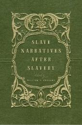 Slave Narratives after Slavery