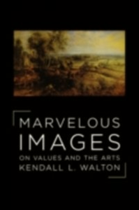 Ebook in inglese Marvelous Images: On Values and the Arts Walton, Kendall