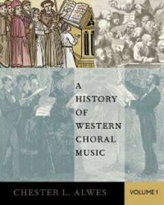 Foto Cover di History of Western Choral Music, Volume 1, Ebook inglese di Chester L. Alwes, edito da Oxford University Press