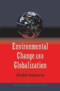 Foto Cover di Environmental Change and Globalization: Double Exposures, Ebook inglese di Robin Leichenko,Karen OBrien, edito da Oxford University Press