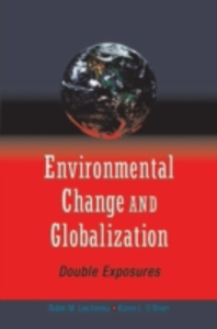 Ebook in inglese Environmental Change and Globalization: Double Exposures Leichenko, Robin , OBrien, Karen
