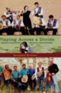 Ebook in inglese Playing across a Divide: Israeli-Palestinian Musical Encounters Brinner, Benjamin