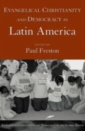 Evangelical Christianity and Democracy in Latin America
