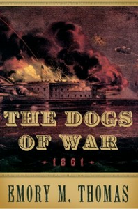 Ebook in inglese Dogs of War: 1861 Thomas, Emory M.