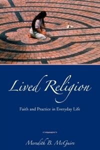 Ebook in inglese Lived Religion Faith and Practice in Everyday Life B, MCGUIRE MEREDITH