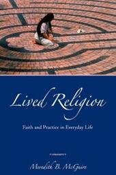 Lived Religion Faith and Practice in Everyday Life