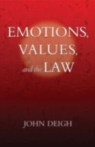 Foto Cover di Emotions, Values, and the Law, Ebook inglese di John Deigh, edito da Oxford University Press