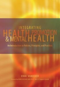 Ebook in inglese Integrating Health Promotion and Mental Health: An Introduction to Policies, Principles, and Practices Vandiver, Vikki L.
