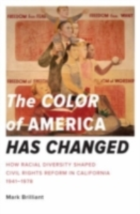 Ebook in inglese Color of America Has Changed: How Racial Diversity Shaped Civil Rights Reform in California, 1941-1978 Brilliant, Mark