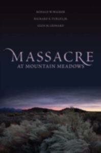Ebook in inglese Massacre at Mountain Meadows Leonard, Glen M. , Turley, Richard E. , Walker, Ronald W.