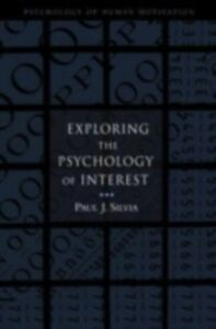 Foto Cover di Exploring the Psychology of Interest, Ebook inglese di Paul J. Silvia, edito da Oxford University Press