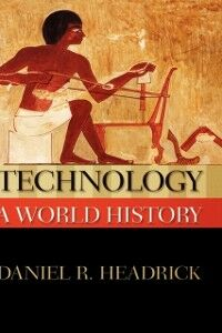 Ebook in inglese Technology: A World History Headrick, Daniel R.