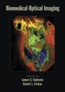 Ebook in inglese Biomedical Optical Imaging Farkas, Daniel , Fujimoto, James G.