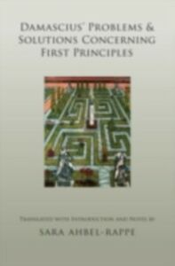 Ebook in inglese Damascius' Problems and Solutions Concerning First Principles Ahbel-Rappe, Sara