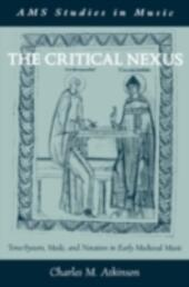 Critical Nexus: Tone-System, Mode, and Notation in Early Medieval Music