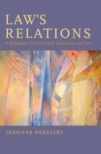 Ebook in inglese Law's Relations: A Relational Theory of Self, Autonomy, and Law Nedelsky, Jennifer