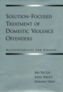 Foto Cover di Solution-Focused Treatment of Domestic Violence Offenders: Accountability for Change, Ebook inglese di AA.VV edito da Oxford University Press