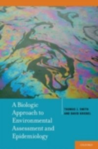 Ebook in inglese Biologic Approach to Environmental Assessment and Epidemiology Kriebel, David , Smith, Thomas J.