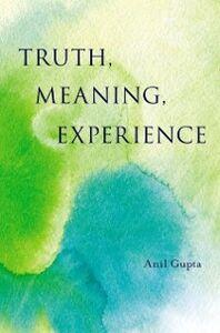 Foto Cover di Truth, Meaning, Experience, Ebook inglese di Anil Gupta, edito da Oxford University Press