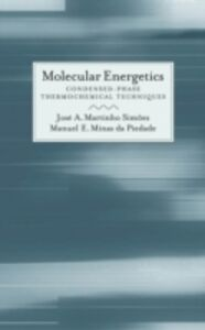 Ebook in inglese Molecular Energetics: Condensed-Phase Thermochemical Techniques da Piedade, Manuel Minas , Martinho Simoes, Jose A.