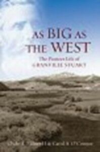 Foto Cover di As Big as the West: The Pioneer Life of Granville Stuart, Ebook inglese di Clyde A. Milner II,Carol A. OConnor, edito da Oxford University Press