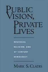 Public Vision, Private Lives: Rousseau, Religion, and 21st-Century Democracy