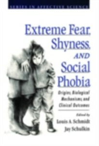 Ebook in inglese Extreme Fear, Shyness, and Social Phobia -, -