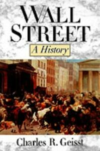 Ebook in inglese Wall Street: A History:From Its Beginnings to the Fall of Enron Geisst, Charles R.