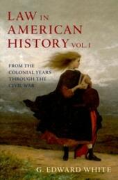 Law in American History: Volume 1: From the Colonial Years Through the Civil War