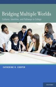 Foto Cover di Bridging Multiple Worlds: Cultures, Identities, and Pathways to College, Ebook inglese di Catherine R. Cooper, edito da Oxford University Press