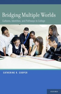 Ebook in inglese Bridging Multiple Worlds: Cultures, Identities, and Pathways to College Cooper, Catherine R.