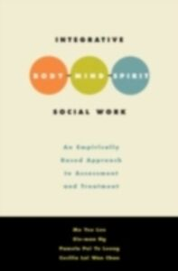 Foto Cover di Integrative Body-Mind-Spirit Social Work: An Empirically Based Approach to Assessment and Treatment, Ebook inglese di AA.VV edito da Oxford University Press