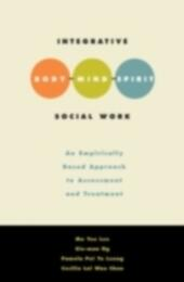Integrative Body-Mind-Spirit Social Work: An Empirically Based Approach to Assessment and Treatment