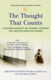 Thought that Counts: A Firsthand Account of One Teenager's Experience with Obsessive-Compulsive Disorder