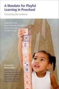 Ebook in inglese Mandate for Playful Learning in Preschool: Applying the Scientific Evidence Berk, Laura E. , Hirsh-Pasek, Kathy , Michnick Golinkoff, Roberta , Singer