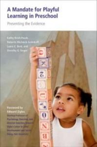 Ebook in inglese Mandate for Playful Learning in Preschool: Applying the Scientific Evidence Berk, Laura E. , Hirsh-Pasek, Kathy , Michnick Golinkoff, Roberta