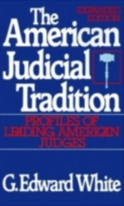 Ebook in inglese American Judicial Tradition: Profiles of Leading American Judges White, G. Edward